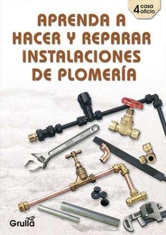 9789875201774: Aprenda a hacer y reparar instalaciones de plomeria (Spanish Edition)