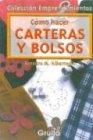 Como hacer carteras y bolsos/ How to Make Wallets and Pocketbooks (Spanish Edition): ...