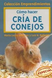 9789875202511: Como Hacer Cria De Conejos / How to raise Rabbits (Coleccion Emprendimientos / Small Business Collection) (Spanish Edition)