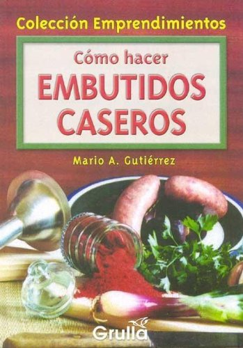 9789875202573: Como hacer embutidos caseros / How to make homemade sausage (Spanish Edition)