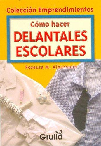 9789875202740: Como hacer delantales escolares / How to make school aprons (Spanish Edition)