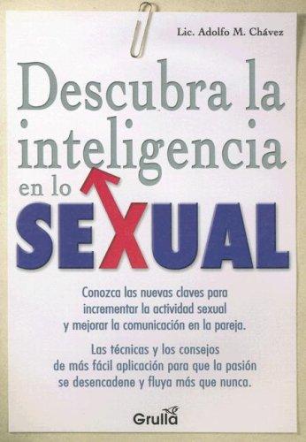 Descubra La Inteligencia En Lo Sexual/Discover the: Chavez, Adolfo M.