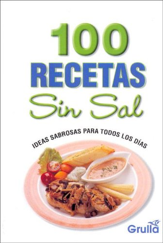 9789875203174: 100 Recetas Sin Sal / 100 Recipes Without Salt (Spanish Edition)