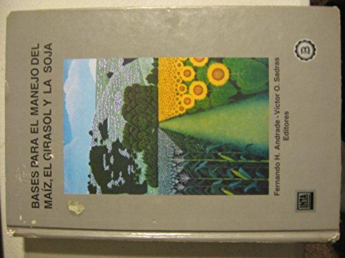 9789875210165: Bases para el Manejo del Maiz, el Girasol y la Soja
