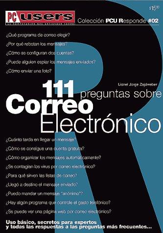 9789875260047: 111 Preguntas y Tips sobre Correo Electronico e Internet E-mail (FAQ style): Users Responde, en Espanol / Spanish (PC Users Responde) (Spanish Edition)
