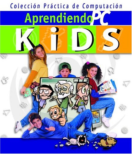 9789875261112: Aprendiendo PC Kids: Curso de Computacion Para Ninos (Aprendiendo PC) (Spanish Edition)