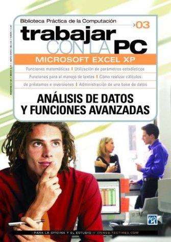 9789875261327: Trabajar Con LA PC: Excel Xp, Analisis De Datos Y Funciones Avanzadas (Trabajar Con LA Pc, 3) (Spanish Edition)