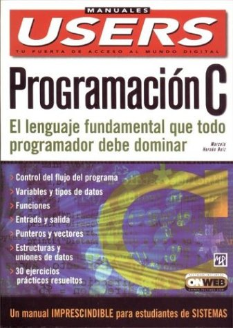 9789875261556: Programacion C / Programming C: El Lenguaje Fundamental que Todo Programador debe Dominar / The Fundamental Language that all Programmers Must Master (Manuales Users, 49)