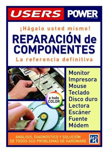 9789875262829: Reparacion de Componentes: La Referencia Definitiva (Manuales Users) (Spanish Edition)