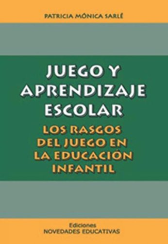 Juego y Aprendizaje Escolar (Spanish Edition): Sarle, Patricia