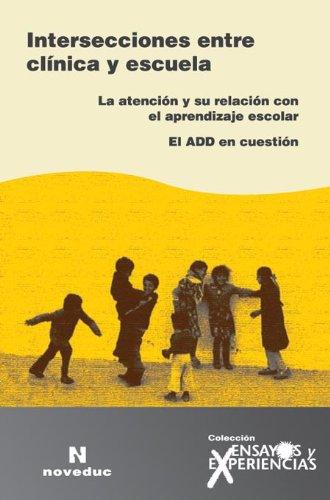 Intersecciones Entre Clinica y Escuela (Spanish Edition): Minnicelli, Mercedes