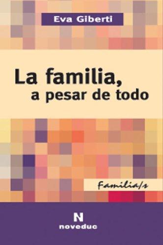 La Familia, a Pesar de Todo (Spanish: Eva Giberti