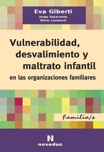 Vulnerabilidad, Desvalimiento y Maltrato Infantil En Las: Eva Giberti