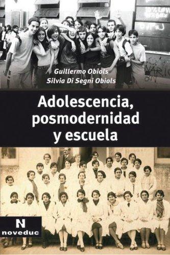 9789875381544: Adolescencia, Posmodernidad y Escuela