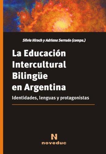 9789875382848: EDUCACION INTERCULTURAL BILINGUE EN ARGENTINA, LA (Spanish Edition)