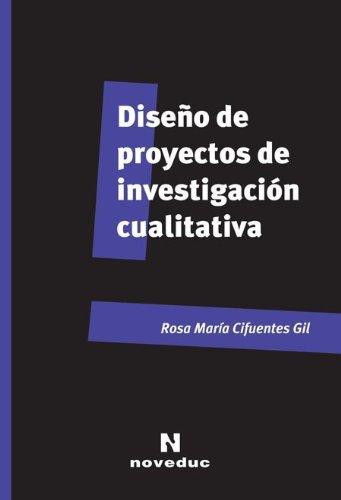 9789875382954: DISE? DE PROYECTOS DE INVESTIGACION CUALITATIVA (Spanish Edition)