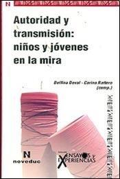 9789875383197: AUTORIDAD Y TRANSMISION: NI?S Y JOVENES EN LA MIRA (Spanish Edition)