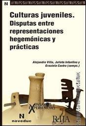 9789875383401: Culturas juveniles. Disputas entre representaciones hegemónicas y prácticas (84)
