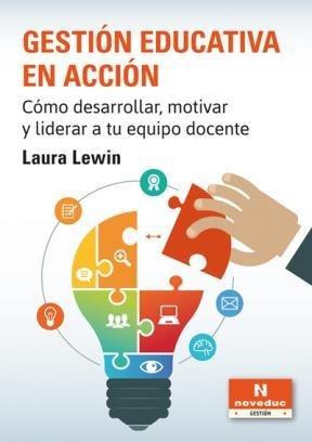 9789875384262: Gestión educativa en acción : cómo desarrollar motivar y liderar a tu equipo docente