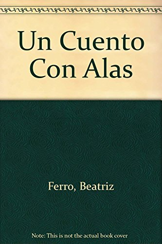 9789875410466: Un Cuento Con Alas (Spanish Edition)
