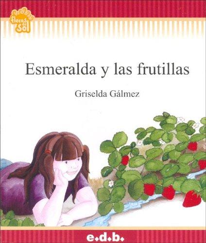 Esmeralda y Las Frutillas (Spanish Edition): Griselda Galmez