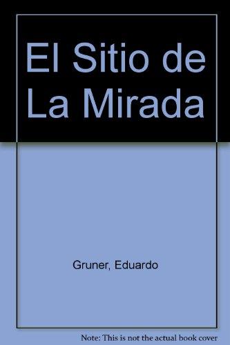 9789875450004: El Sitio de La Mirada
