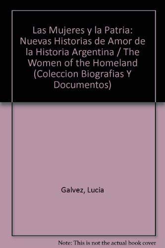 Las Mujeres y la Patria: Nuevas Historias: Galvez, Lucia
