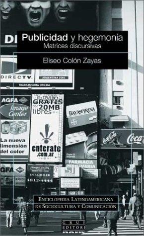 9789875450257: Publicidad y Hegemonia: Matrices Discursivas (Enciclopedia Latinoamericana de Sociocultura y Comunicacion)