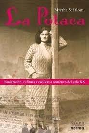 9789875451131: La Polaca: Inmigracion, Rufianes y Esclavas a Comienzos del Siglo XX (Spanish Edition)