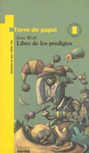 Libro de Los Prodigios (Coleccion Torre de: Wolf, Ema
