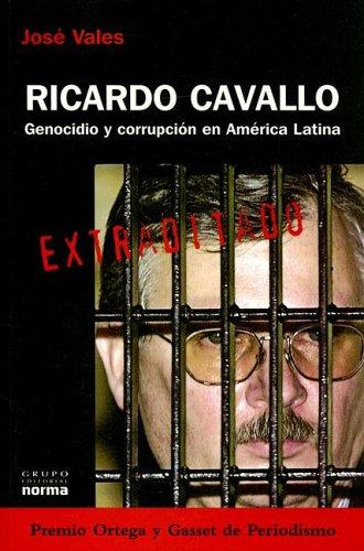 9789875451247: Ricardo Cavallo: Genocidio y Corrupcion En America Latina (Coleccion Biografias y Documentos) (Spanish Edition)