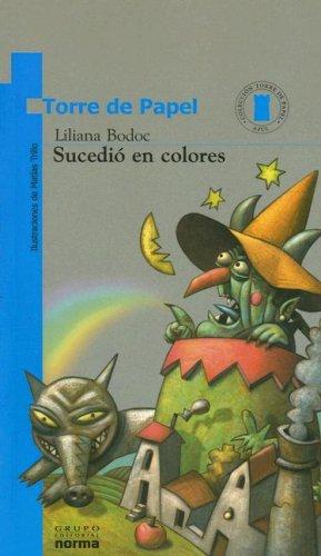 9789875451384: Sucedio En Colores (Coleccion Torre de Papel: Azul) (Spanish Edition)