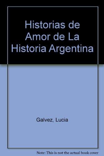 9789875451711: Historias de Amor de La Historia Argentina