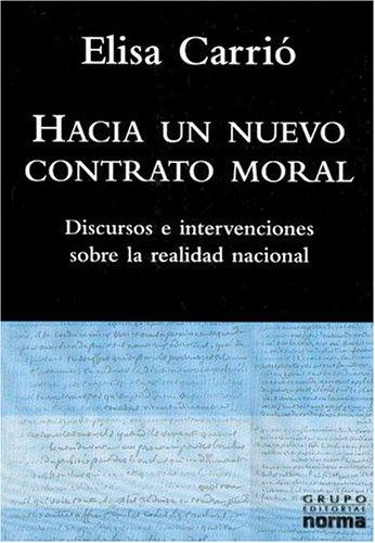9789875451858: Hacia Un Nuevo Contrato Moral: Discursos E Intervenciones Sobre La Realidad Nacional (Spanish Edition)