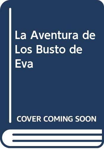 9789875451964: La Aventura de Los Busto de Eva (Spanish Edition)