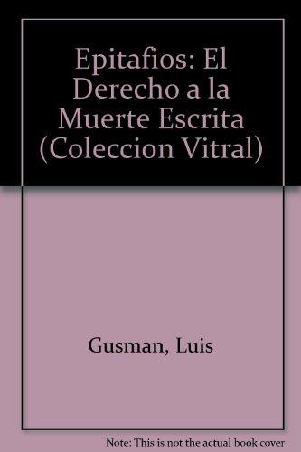 9789875452251: Epitafios: El Derecho a la Muerte Escrita (Coleccion Vitral)