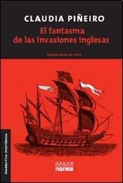 El Fantasma de las Invasiones Inglesas: Claudia Piñeiro