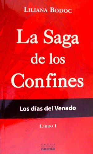 9789875453821: La Saga de los Confines: Los Dias del Venado (Libro I)