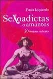 9789875454972: SEXOADICTAS O AMANTES 20 Mujeres...