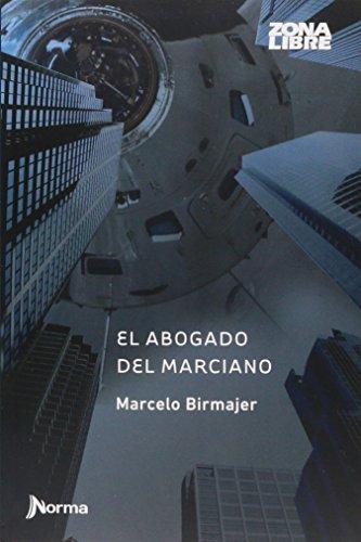 El Abogado Del Marciano: Marcelo Birmajer
