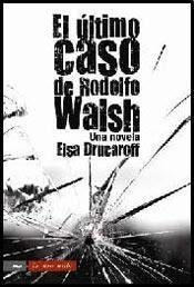 9789875455597: ULTIMO CASO DE RODOLFO WALSH, EL (Spanish Edition)