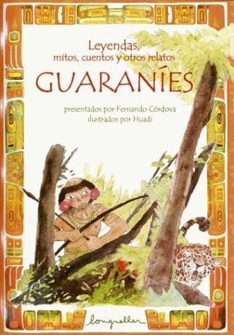Leyendas, mitos, cuentos y otros relatos guaranies: Cordova, Fernando