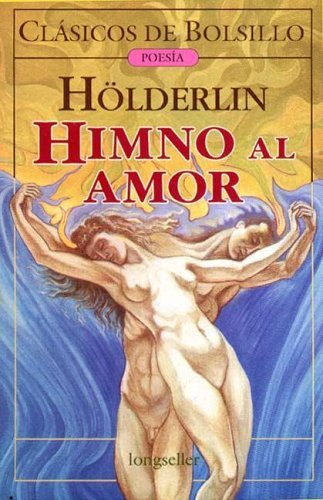 Himno Al Amor (Spanish Edition) (9875501182) by Friedrich Holderlin