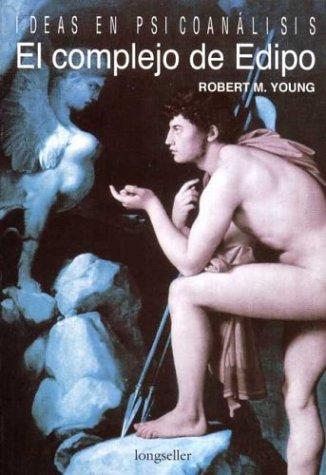 El Complejo De Edipo/ Edipo Complex (Ideas: Young, Robert M.