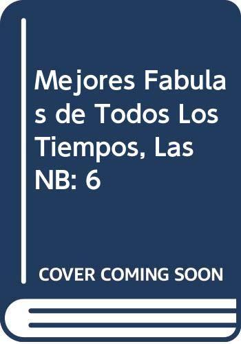 Imagen de archivo de Mejores Fabulas de Todos Los Tiempos, Las NB: 6 (Spanish Edition) a la venta por Better World Books