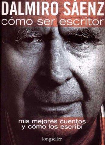 9789875503038: Cómo ser escritor: Mis Mejores Cuentos Y Como Los Escribi (Spanish Edition)