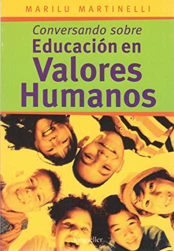 Conversando Sobre Educacion En Valores Humanos/ Conversation: Martinelli, Marilu