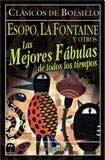 Imagen de archivo de Las mejores fabulas de todos los tiempos / The Best Fables of All Time (Paperback) a la venta por The Book Depository