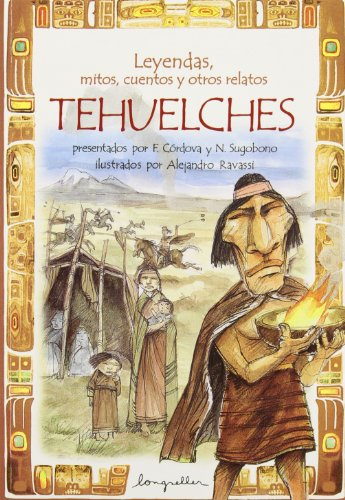 9789875504424: TEHUELCHES-Leyendas, mitos, cuentos ... (Spanish Edition)