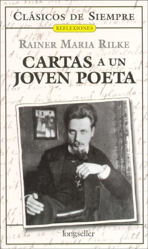 9789875504998: Cartas a un joven poeta/ Letters to a Young Poet (Reflexiones / Reflections) (Spanish Edition) (Clasicos De Siempre: Reflexiones / All Time Classics: Reflections)